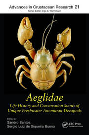 Aeglidae: Life History and Conservation Status of Unique Freshwater Anomuran Decapods