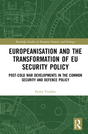 Europeanisation and the Transformation of EU Security Policy: Post-Cold War Developments in the Common Security and Defence Policy