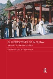 Building Temples in China: Memories, Tourism and Identities
