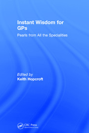 Instant Wisdom for GPs: Pearls from All the Specialities
