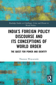 India's Foreign Policy Discourse and its Conceptions of World Order: The Quest for Power and Identity