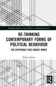 Re-thinking Contemporary Political Behaviour: The Difference that Agency Makes