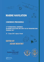 Marine Navigation: Proceedings of the 12th International Conference on Marine Navigation and Safety of Sea Transportation (TransNav 2017), June 21-23, 2017, Gdynia, Poland