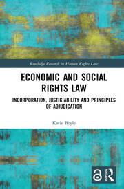 Economic and Social Rights Law: Incorporation, Justiciability and Principles of Adjudication