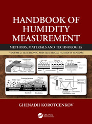Handbook of Humidity Measurement, Volume 2: Electronic and Electrical Humidity Sensors