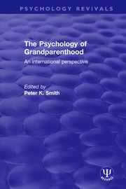 The Psychology of Grandparenthood: An International Perspective