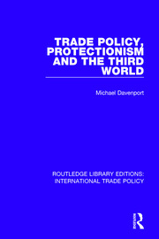 Trade Policy, Protectionism and the Third World