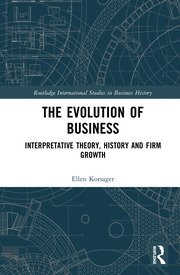 The Evolution of Business: Interpretative Theory, History and Firm Growth