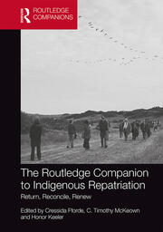 The Routledge Companion to Indigenous Repatriation: Return, Reconcile, Renew