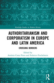 Authoritarianism and Corporatism in Europe and Latin America: Crossing Borders