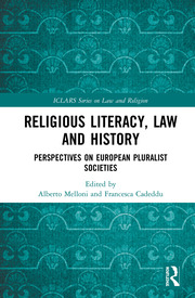 Religious Literacy, Law and History: Perspectives on European Pluralist Societies