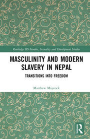 Masculinity and Modern Slavery in Nepal: Transitions into Freedom