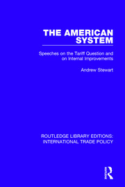 The American System: Speeches on the Tariff Question and on Internal Improvements
