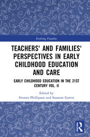 Teachers' and Families' Perspectives in Early Childhood Education and Care: Early Childhood Education in the 21st Century Vol. II
