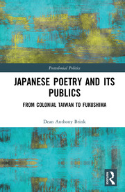 Japanese Poetry and its Publics: From Colonial Taiwan to Fukushima