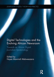Digital Technologies and the Evolving African Newsroom