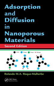 Adsorption and Diffusion in Nanoporous Materials, Second Edition