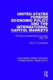 United States Foreign Economic Policy and the International Capital Markets: The Case of Capital Export Countries, 1963-1974