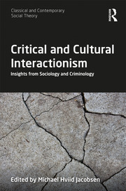 Critical and Cultural Interactionism: Insights from Sociology and Criminology