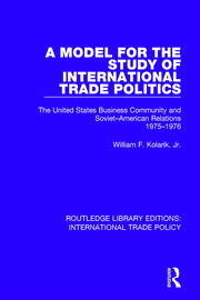A Model for the Study of International Trade Politics: The United States Business Community and Soviet-American Relations 1975-1976