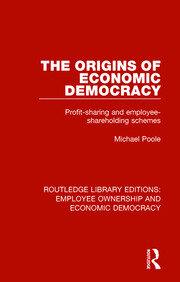 The Origins of Economic Democracy: Profit Sharing and Employee Shareholding Schemes