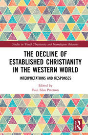 The Decline of Established Christianity in the Western World: Interpretations and Responses