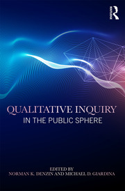 Qualitative Inquiry in the Public Sphere - 1st Edition book cover