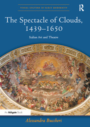 The Spectacle of Clouds, 1439–1650: Italian Art and Theatre