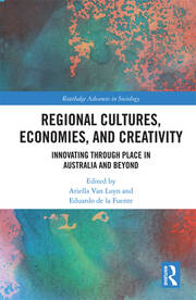 Regional Cultures, Economies, and Creativity: Innovating Through Place in Australia and Beyond