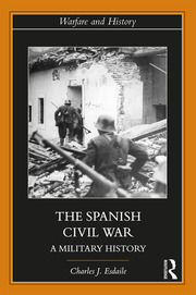 The Spanish Civil War: A Military History