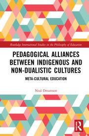 Pedagogical Alliances between Indigenous and Non-Dualistic Cultures: Meta-Cultural Education