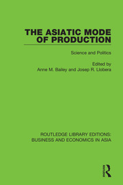 The Asiatic Mode of Production: Science and Politics