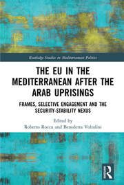 The EU in the Mediterranean after the Arab Uprisings: Frames, Selective Engagement and the Security-Stability Nexus