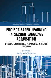 Project-Based Learning in Second Language Acquisition: Building Communities of Practice in Higher Education