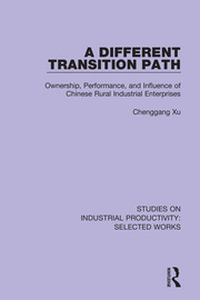 A Different Transition Path: Ownership, Performance, and Influence of Chinese Rural Industrial Enterprises