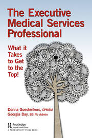 The Executive Medical Services Professional: What It Takes to Get to the Top!