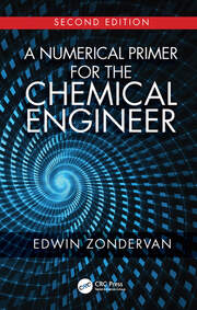 A Numerical Primer for the Chemical Engineer, Second Edition