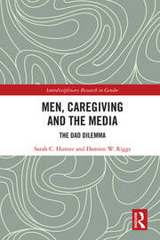 Men, Caregiving and the Media: The Dad Dilemma