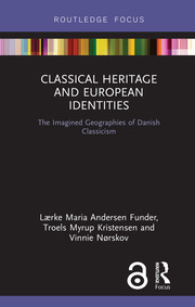 Classical Heritage and European Identities: The Imagined Geographies of Danish Classicism