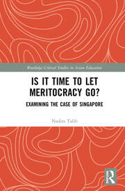 Is it Time to Let Meritocracy Go?: Examining the Case of Singapore