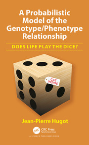 A Probabilistic Model of the Genotype/Phenotype Relationship:: Does Life Play the Dice?