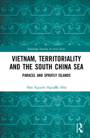 Vietnam, Territoriality and the South China Sea: Paracel and Spratly Islands