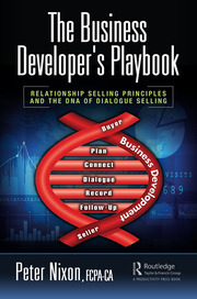 The Business Developer's Playbook: Relationship Selling Principles and the DNA of Dialogue Selling