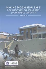 Making Mogadishu Safe: Localisation, Policing and Sustainable Security