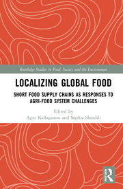 Localizing Global Food: Short Food Supply Chains as Responses to Agri-Food System Challenges