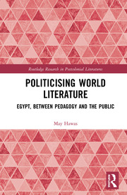 Politicising World Literature: Egypt, Between Pedagogy and the Public