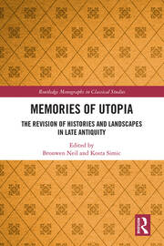 Memories of Utopia: The Revision of Histories and Landscapes in Late Antiquity