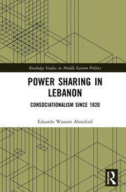 Power Sharing in Lebanon: Consociationalism Since 1820