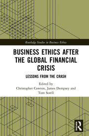 Business Ethics After the Global Financial Crisis: Lessons from The Crash
