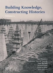 Building Knowledge, Constructing Histories, volume 2: Proceedings of the 6th International Congress on Construction History (6ICCH 2018), July 9-13, 2018, Brussels, Belgium